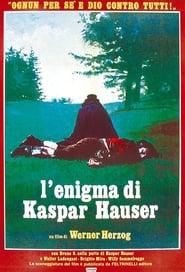 Kaspar HauserJeder für sich und Gott gegen alle