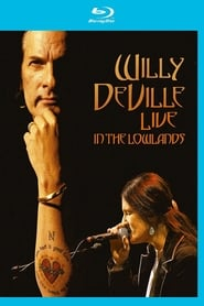 Willy DeVille: Live in the Lowlands 2006