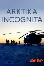 Watch Arktika incognita (2019)