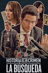Historia de un crimen: la búsqueda: 1ª Temporada