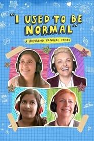 مشاهدة فيلم I Used to Be Normal: A Boyband Fangirl Story مترجم