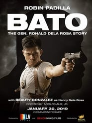 Bato: The Gen. Ronald Dela Rosa Story 2019 Full Movie