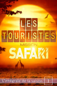 Les Touristes, mission safari streaming vf poster