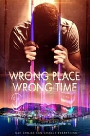 Wrong Place Wrong Time (2021) poster