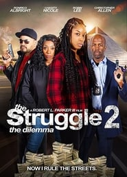 Watch The Struggle II: The Delimma (2021) Fmovies