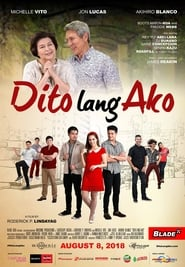 Dito lang ako (2018) full pinoy movies