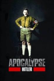 Apocalypse, Hitler 2011