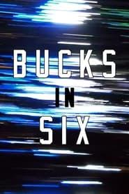 BUCKS IN SIX (2021)
