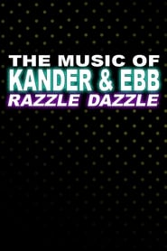 The Music of Kander and Ebb: Razzle Dazzle 1997