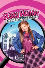 Roxy Hunter e il fantasma del mistero 2007