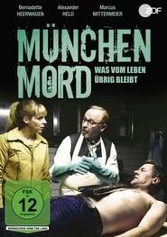 München Mord - Was vom Leben übrig bleibt 2020