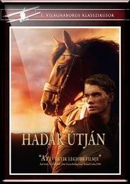 Hadak útján (War Horse) – színes, magyarul beszélő, amerikai-indiai háborús filmdráma 2011