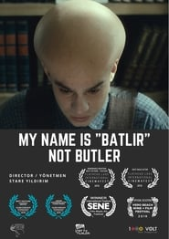 My Name is Batlir, not Butler 2018
