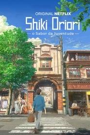Shikioriori – O Sabor da Juventude Legendado HD