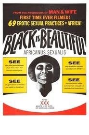 Black is Beautiful - Africanus Sexualis
