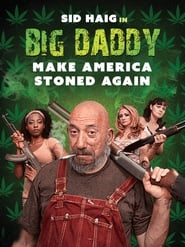 Big Daddy – Make America Stoned Again [2019]