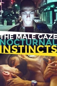 The Male Gaze: Nocturnal Instincts (2021)