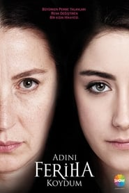 The Girl Named Feriha [Adini Feriha Koydum] (2011)