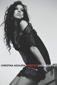 Christina Aguilera: Stripped – Live in the U.K.