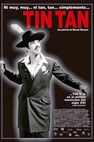 Ni Muy, Muy… ni Tan, Tan… simplemente Tin Tan