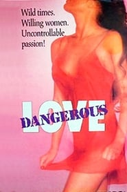 Watch Dangerous Love 1981 Free Online