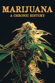 Marijuana: A Chronic History