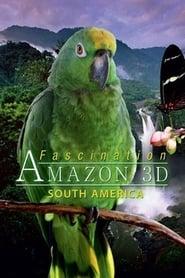 Faszination Südamerika - Amazonas 3D 2012
