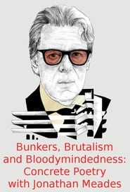 Bunkers, Brutalism and Bloodymindedness: Concrete Poetry with Jonathan Meades
