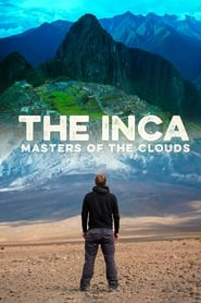 The Inca: Masters of the Clouds 2015