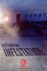 Destination: Infestation (2007)