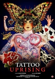 Tattoo Uprising : The Movie | Watch Movies Online