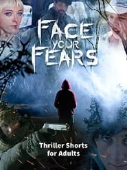 Face your Fears | Thriller shorts for Adults