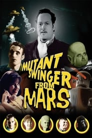 Mutant Swinger From Mars (2003)