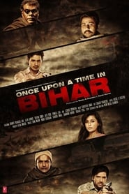 Once Upon a Time in Bihar (2015) Hindi Full Movie Watch Online
