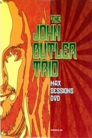 Regarder The John Butler Trio: Max Sessions