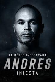 Andrés Iniesta: el héroe inesperado [2020]