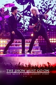 مشاهدة فيلم The Show Must Go On: The Queen + Adam Lambert Story مترجم