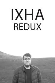 مترجم أونلاين و تحميل IXHA REDUX 2021 مشاهدة فيلم
