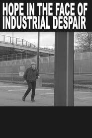 hope in the face of industrial despair (2019)