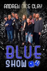 Andrew Dice Clay Presents the Blue Show 2015