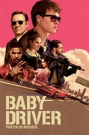 Baby Driver - Regarder Film Streaming Gratuit