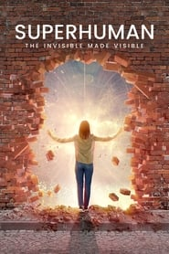 Superhuman: The invisible made visible. (2020) poster