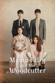 Mama Fairy and the Woodcutter 2018
