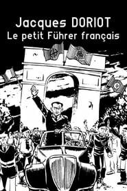 Jacques Doriot, le petit Führer français 1970
