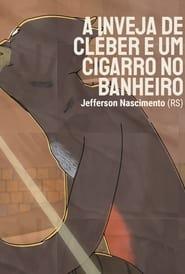 A Inveja de Cléber e um Cigarro no Banheiro