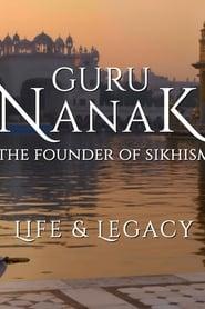 Guru Nanak: The Founder of Sikhism -- Life and Legacy