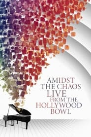Amidst the Chaos – Live (Again) from the Hollywood Bowl (2021)