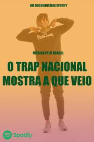 Música pelo Brasil: O Trap Nacional Mostra a Que Veio 2019
