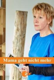 Mama geht nicht mehr