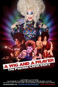 A Wig and a Prayer: The Peaches Christ Story